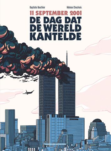 11 September: de dag dat de wereld kantelde   11 September: de dag dat de wereld kantelde   Striparchief
