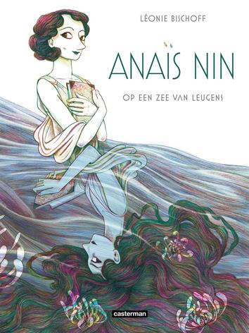 Anaïs Nin: op een zee van leugens | Anaïs Nin: op een zee van leugens | Striparchief