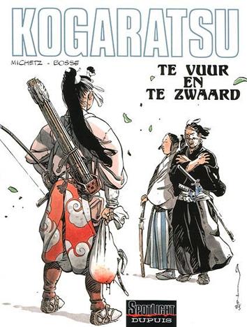 Te vuur en te zwaard | Kogaratsu | Striparchief